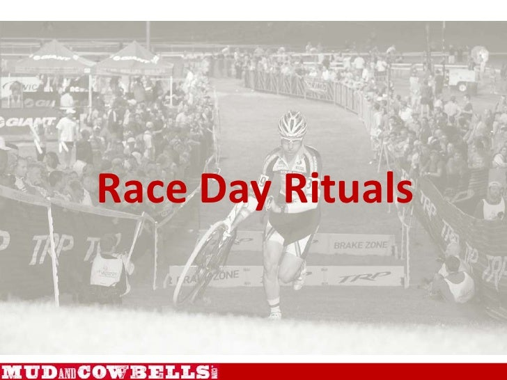 Race Day Rituals<br />
