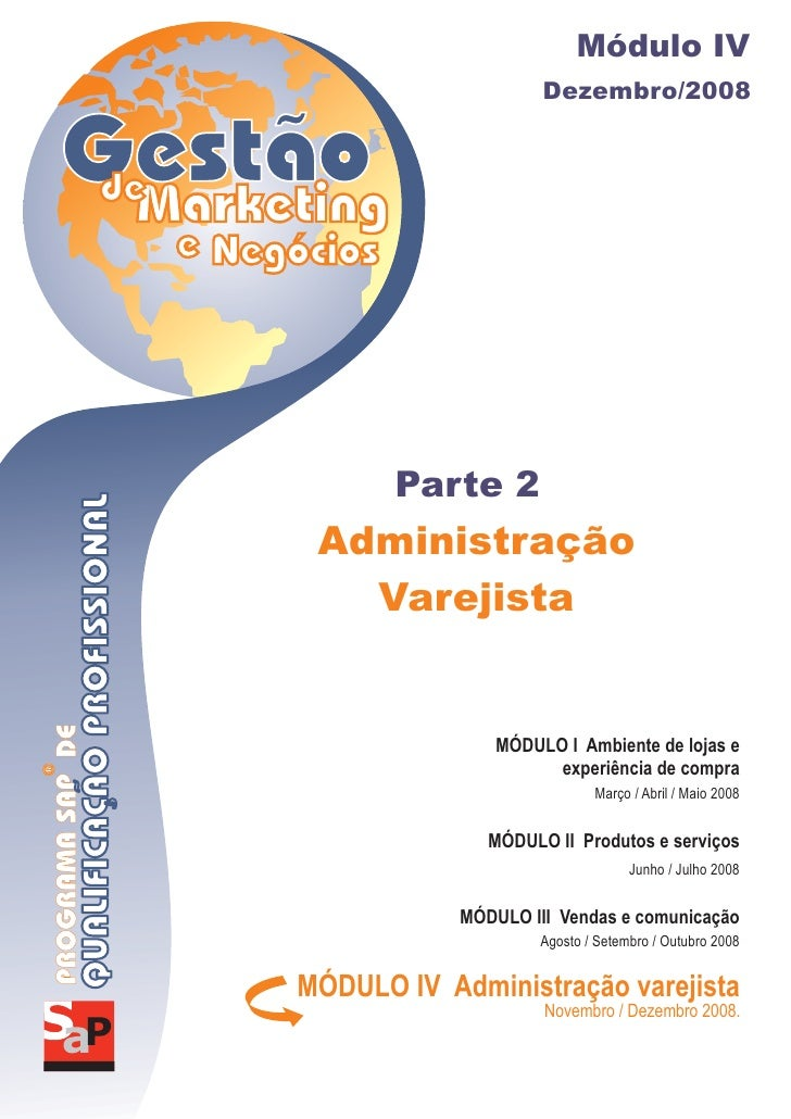Módulo IV                      Dezembro/2008            Parte 2  Administração    Varejista                  MÓDULO I Ambi...