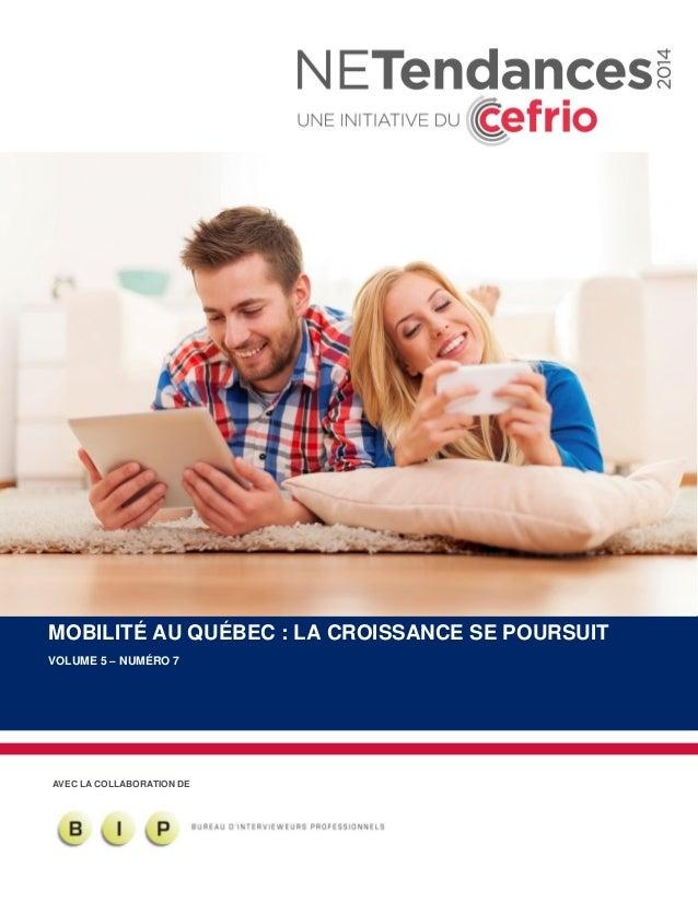 AVEC LA COLLABORATION DE MOBILITÉ AU QUÉBEC : LA CROISSANCE SE POURSUIT VOLUME 5 – NUMÉRO 7