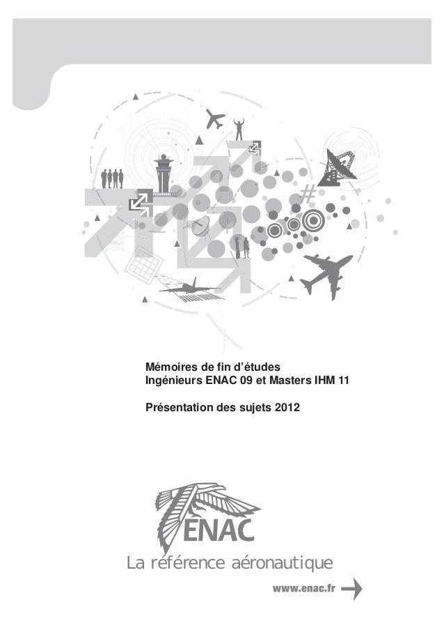 Mémoires de fin d'études    Ingénieurs ENAC 09 et Masters IHM 11    Présentation des sujets 2012L a r é f é re n c e a é ro...