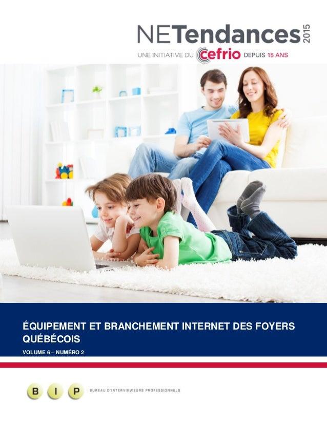 AVEC LA COLLABORATION DE ÉQUIPEMENT ET BRANCHEMENT INTERNET DES FOYERS QUÉBÉCOIS VOLUME 6 – NUMÉRO 2
