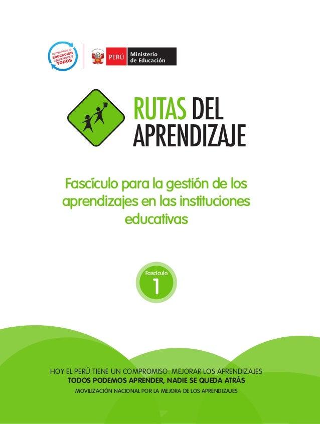1 TODOS PODEMOS APRENDER, NADIE SE QUEDA ATRÁS Fascículo para la gestión de los aprendizajes en las instituciones educativ...