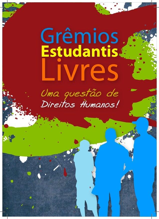 Grêmios Estudantis  Livres Uma questão de  Direitos Humanos!