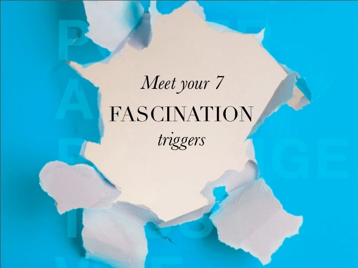 Meet your 7 FASCINATION  Meet your 7 fascination          triggers  triggers