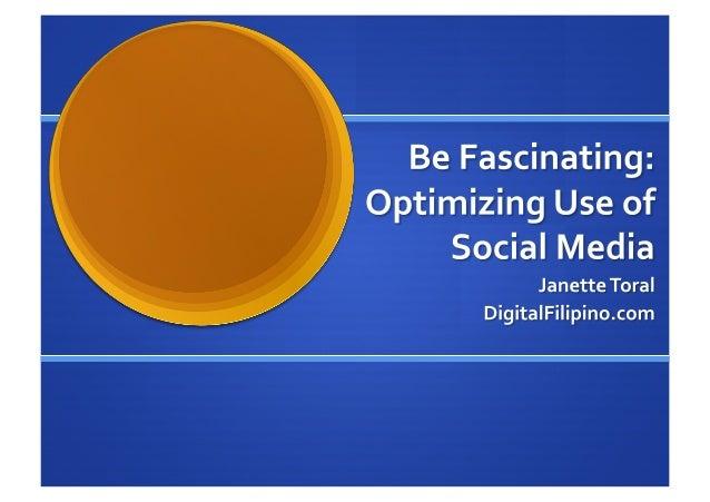 Be Fascinating: Optimizing Use of Social Media