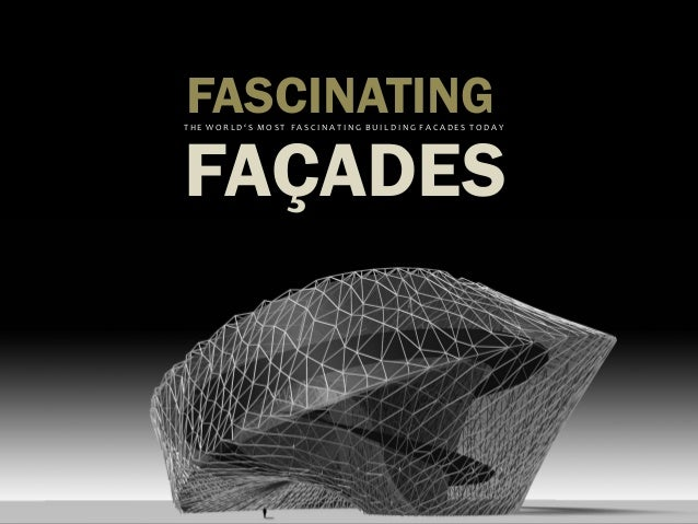 FASCINATINGTHE WORLD'S MOST FASCINATING BUILDING FACADES TODAYFAÇADES