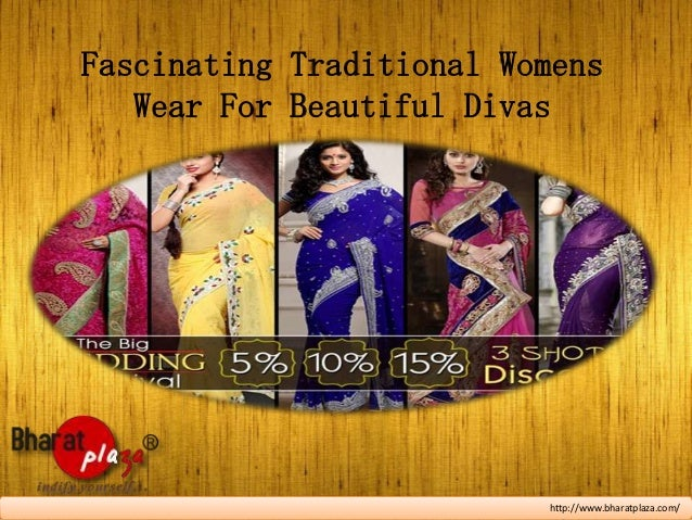 Fascinating Traditional Womens Wear For Beautiful Divas  http://www.bharatplaza.com/