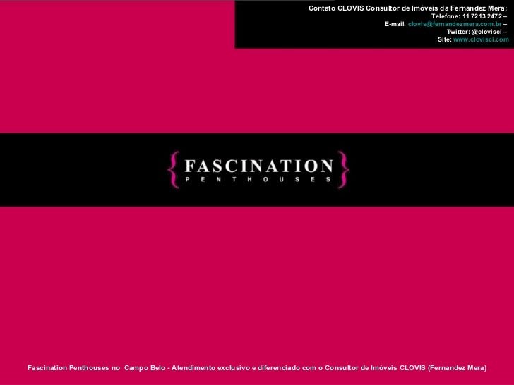 Fascination Penthouses Campo Belo - Obra entregue - Unidades disponiveis - Consultor de imóveis CLOVIS 11 7213 2472
