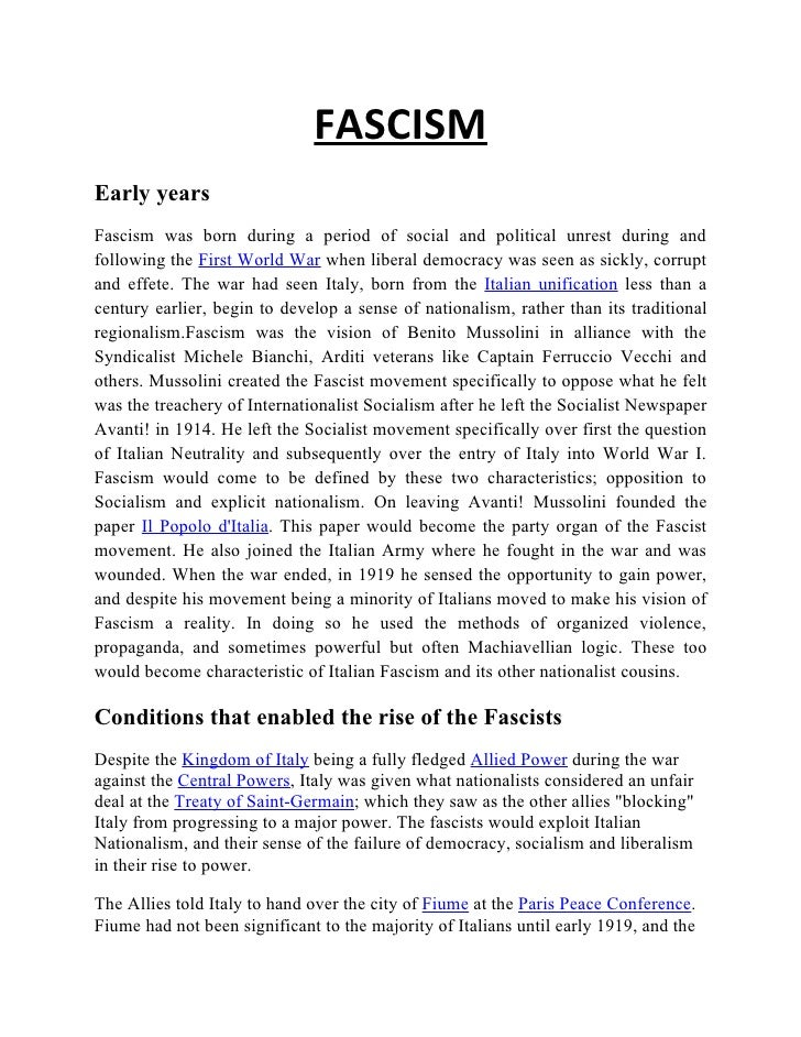 FASCISM Early years Fascism was born during a period of social and political unrest during and following the First World W...