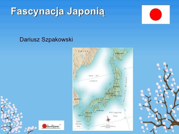 Fascynacja Japonią  Dariusz Szpakowski