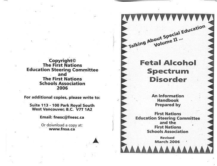 This booklet was written to provide useful information about Fetal Alcohol Spectrum Disorder (FASD), and to  focus on an a...
