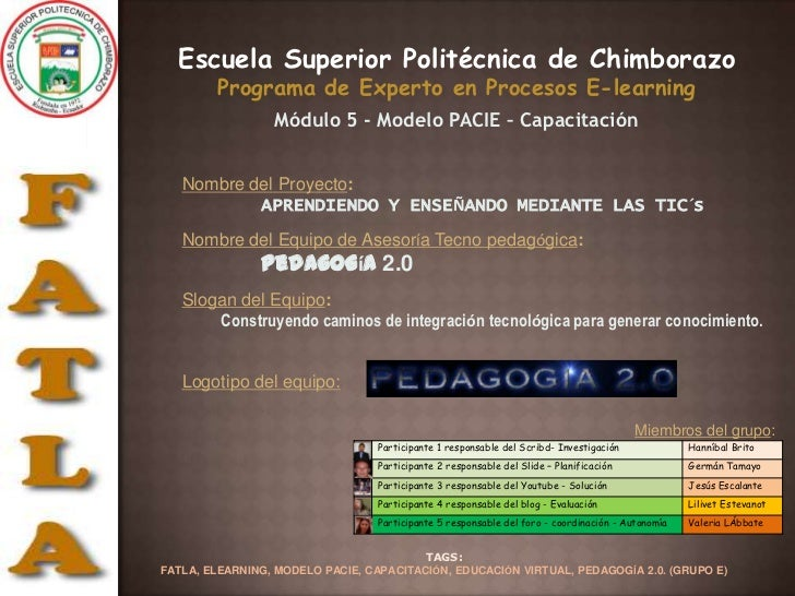 Escuela Superior Politécnica de Chimborazo <br />Programa de Experto en Procesos E-learning<br />Módulo 5 - Modelo PACIE –...