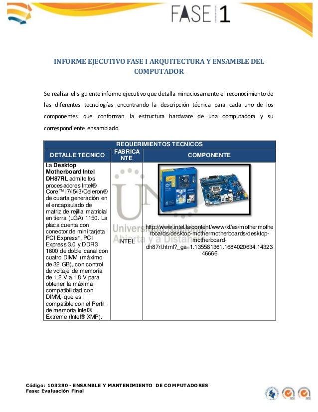 Código: 103380 - ENSAMBLE Y MANTENIMIENTO DE COMPUTADORES Fase: Evaluación Final INFORME EJECUTIVO FASE I ARQUITECTURA Y E...
