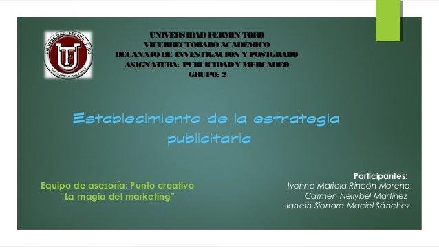 UNIVERSIDAD FERMIN TORO  VICERRECTORADO ACADÉMICO  DECANATO DE INVESTIGACIÓN Y POSTGRADO  ASIGNATURA: PUBLICIDAD Y MERCADE...