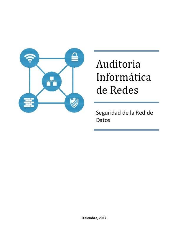 Auditoria        Informática        de Redes        Seguridad de la Red de        DatosDiciembre, 2012