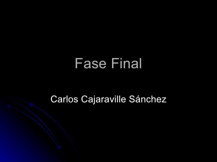 Fase FinalCarlos Cajaraville Sánchez