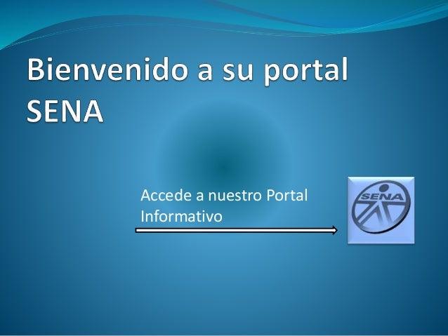 Accede a nuestro Portal Informativo