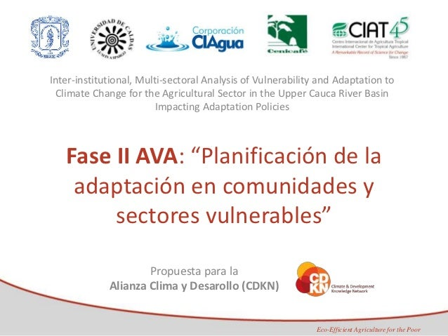 Inter-institutional, Multi-sectoral Analysis of Vulnerability and Adaptation to  Climate Change for the Agricultural Secto...