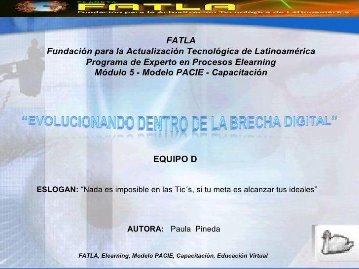 FATLA, Elearning, Modelo PACIE, Capacitación, Educación Virtual FATLA Fundación para la Actualización Tecnológica de Latin...