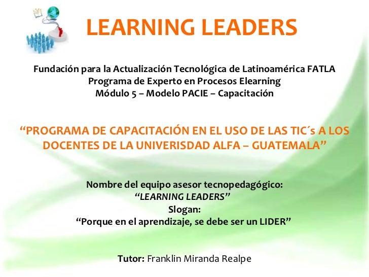 Fundación para la Actualización Tecnológica de Latinoamérica FATLA Programa de Experto en Procesos Elearning Módulo 5 – Mo...