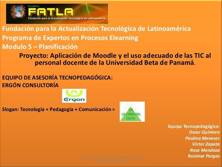 Fundación para la Actualización Tecnológica de Latinoamérica<br />Programa de Expertos en Procesos Elearning<br />Modulo 5...