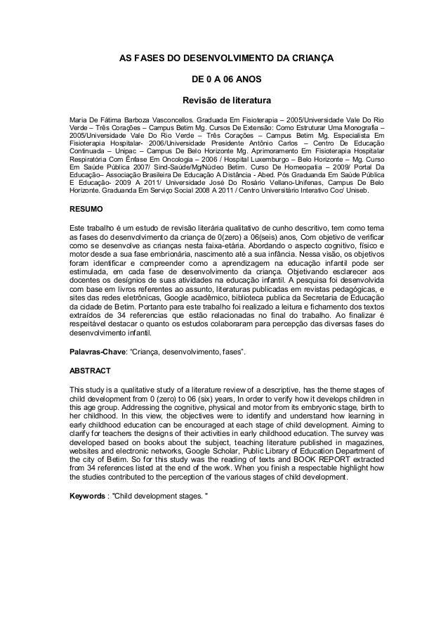 AS FASES DO DESENVOLVIMENTO DA CRIANÇA DE 0 A 06 ANOS Revisão de literatura Maria De Fátima Barboza Vasconcellos. Graduada...