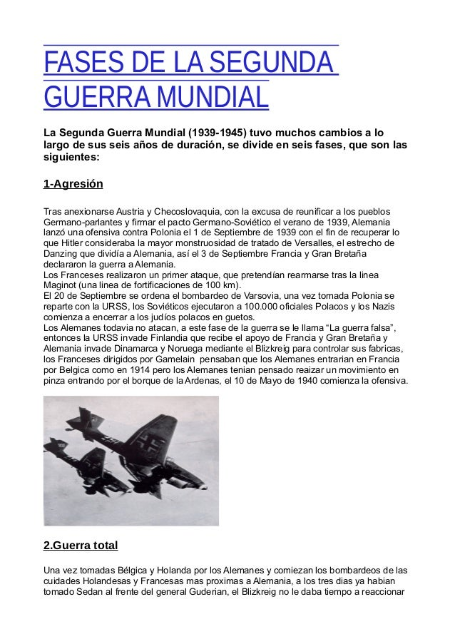 FASES DE LA SEGUNDAFASES DE LA SEGUNDAGUERRA MUNDIALGUERRA MUNDIALLa Segunda Guerra Mundial (1939-1945) tuvo muchos cambio...