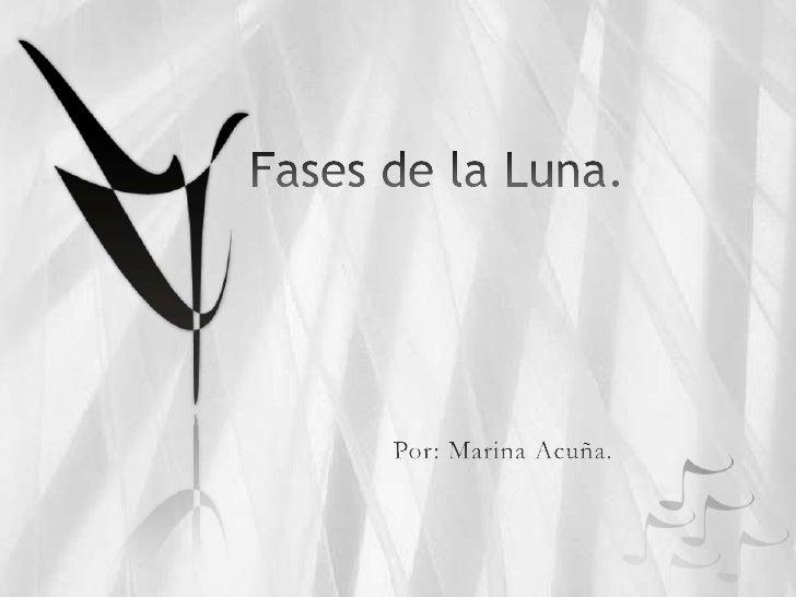 Fases de la Luna.<br />Por: Marina Acuña.<br />