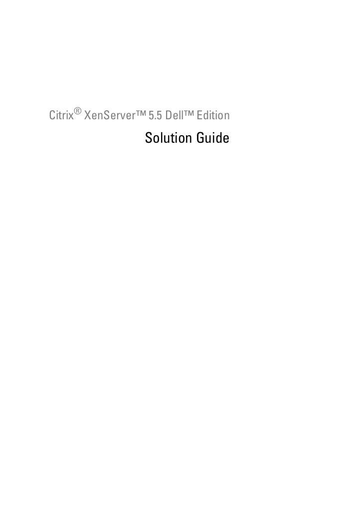 Citrix® XenServer™ 5.5 Dell™ Edition                   Solution Guide