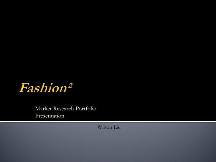 Market Research PortfolioPresentation                            Wilson Liu