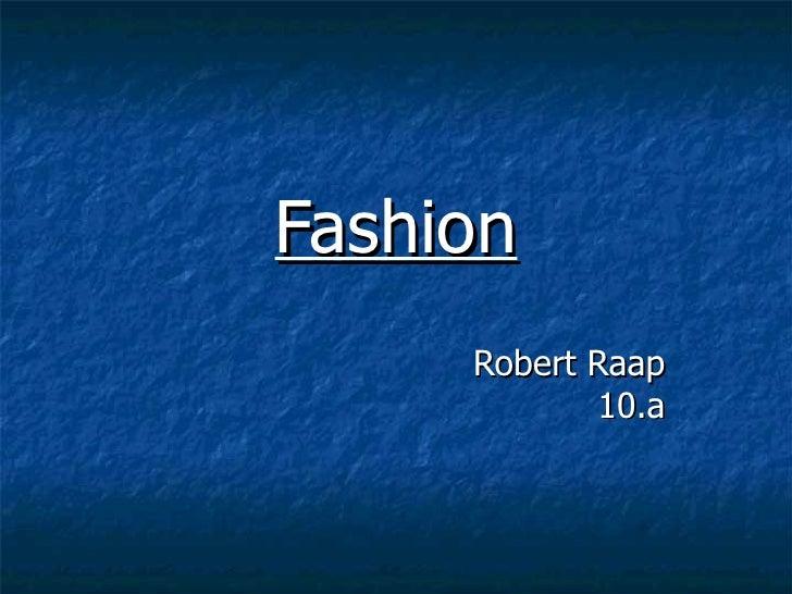 Fashion Robert Raap 10.a