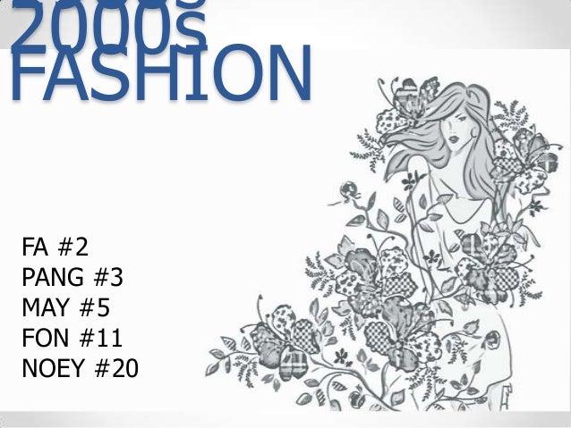 1960s – 2000s FASHION FA #2 PANG #3 MAY #5 FON #11 NOEY #20