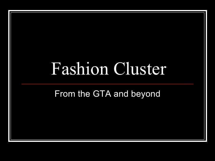 Fashion Cluster From the GTA and beyond