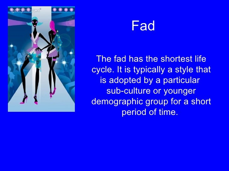 essay on fads and trends What trends were hot in the year 1997 here i'll attempt to identify some of the many fashion trends that were popular in 1997-as well as fads that caread the essay free on booksie.