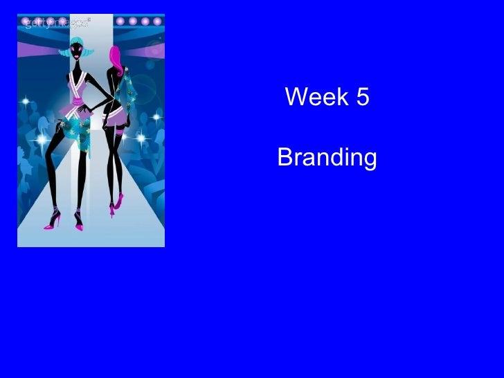 Week 5 Branding