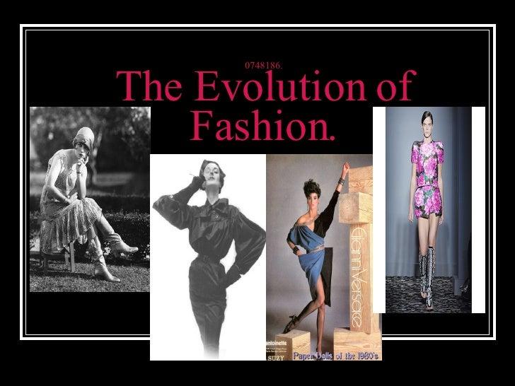 0748186. The Evolution of Fashion.