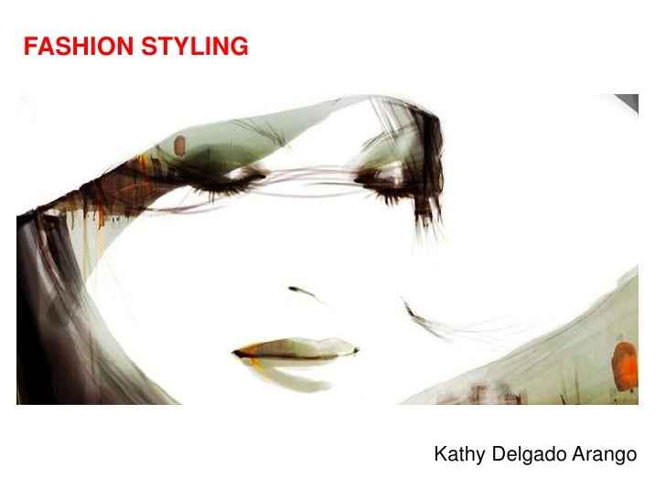 FASHION STYLING                  Kathy Delgado Arango