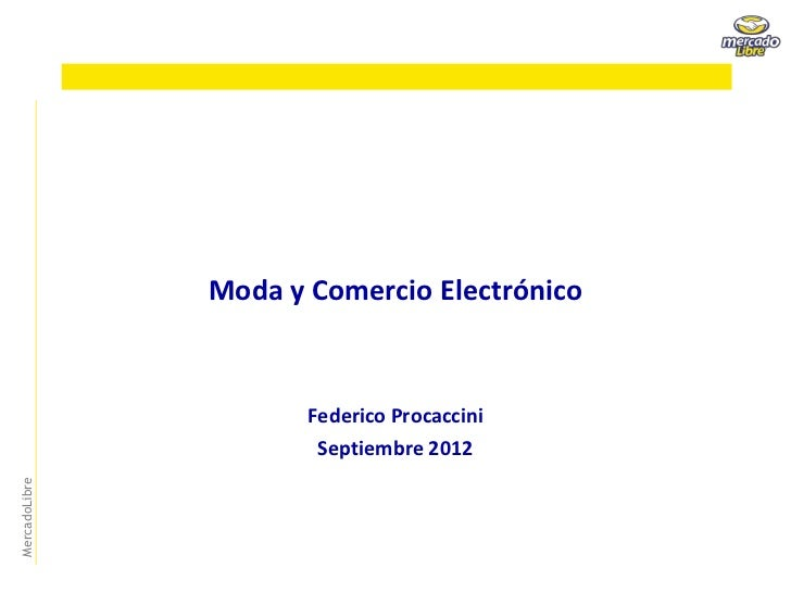 Presentación  Federico Procaccini- MercadoLibre-  Seminario CACE Septiembre- Moda-.