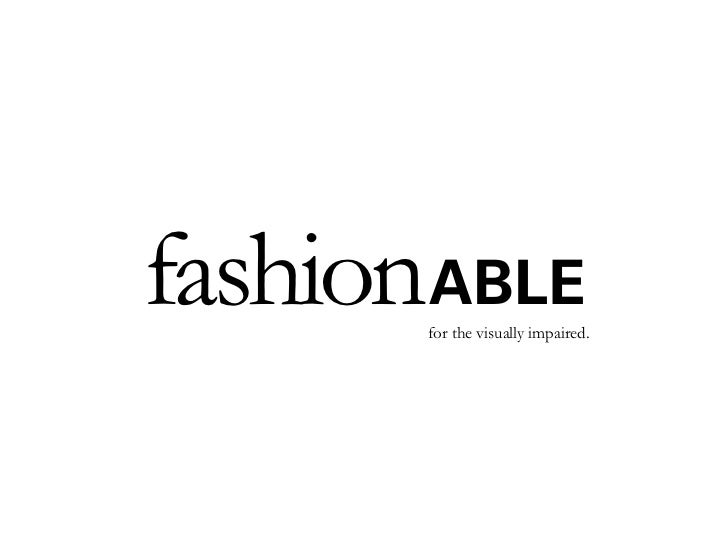 fashionABLE       for the visually impaired.