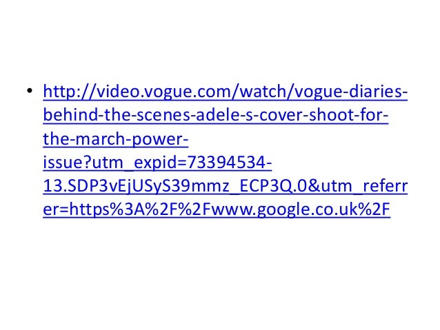 • http://video.vogue.com/watch/vogue-diariesbehind-the-scenes-adele-s-cover-shoot-forthe-march-powerissue?utm_expid=733945...
