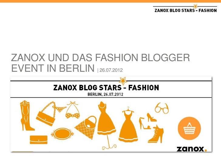ZANOX UND DAS FASHION BLOGGEREVENT IN BERLIN | 26.07.2012Berlin | 26.07.2012