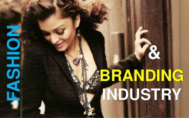 BRANDING INDUSTRY FASHION &