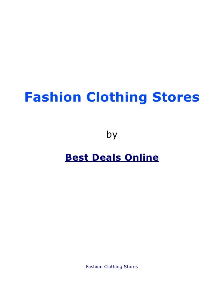 Fashion Clothing Stores                by     Best Deals Online        Fashion Clothing Stores