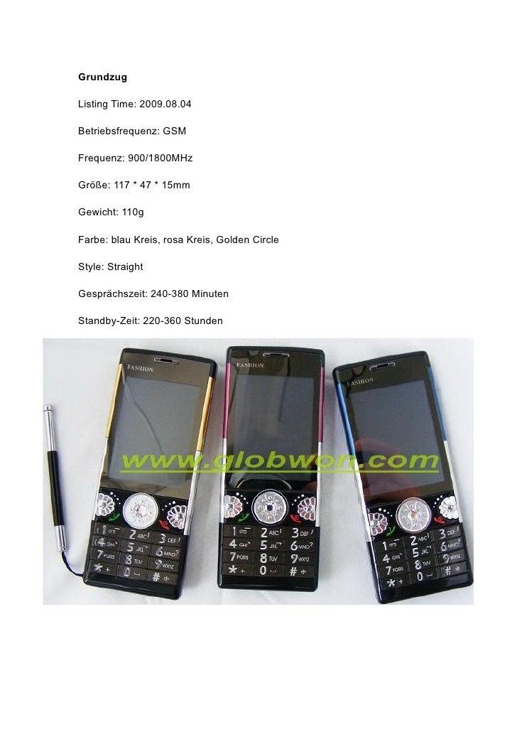 Grundzug  Listing Time: 2009.08.04  Betriebsfrequenz: GSM  Frequenz: 900/1800MHz  Größe: 117 * 47 * 15mm  Gewicht: 110g  F...