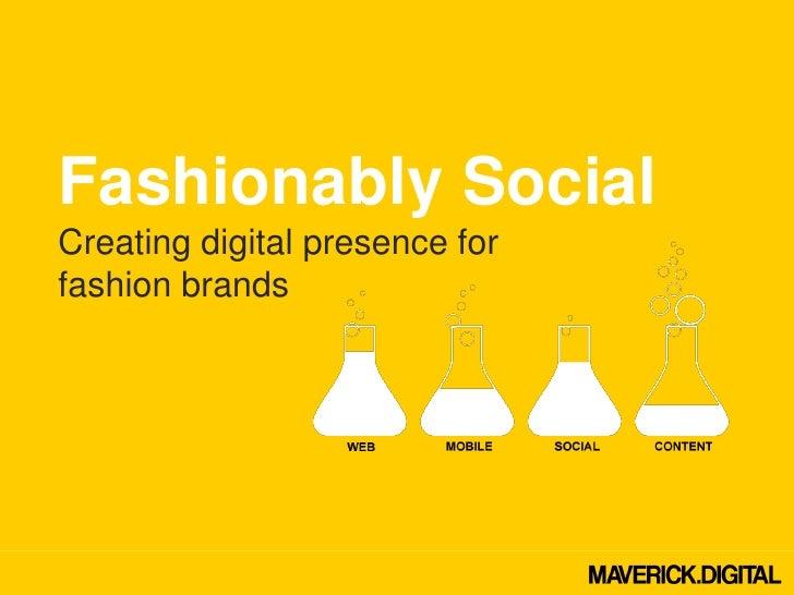 Fashionably SocialCreating digital presence forfashion brands