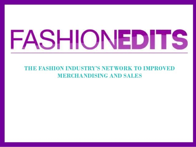 THE FASHION INDUSTRY'S NETWORK TO IMPROVED MERCHANDISING AND SALES