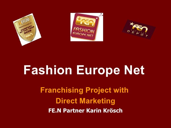 Fashion Europe Net   Franchising Project with  Direct Marketing FE.N Partner Karin Krösch