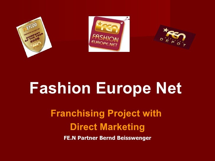 Fashion Europe Net   Franchising Project with  Direct Marketing FE.N Partner Bernd Beisswenger