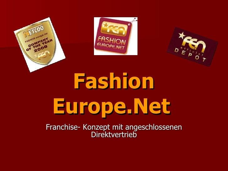 Fashion Europe.Net   Franchise- Konzept mit angeschlossenen Direktvertrieb