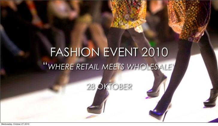 "FASHION EVENT 2010                               ""WHERE RETAIL MEETS WHOLESALE""                                        28 ..."